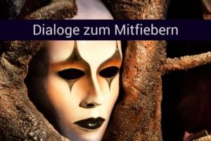 Dialoge zum Mitfiebern