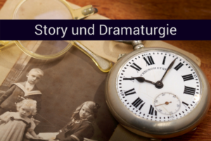 Story und Dramaturgie